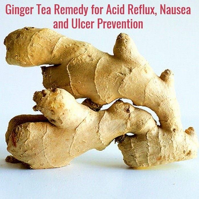Ginger Tea for Nausea, Acid Reflux & Ulcer Prevention
