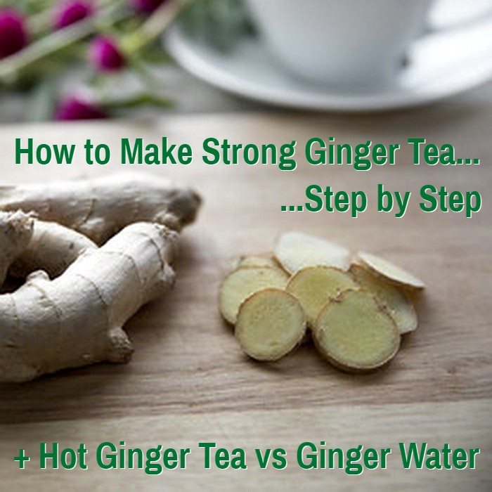 How to Make Ginger Tea Step by Step