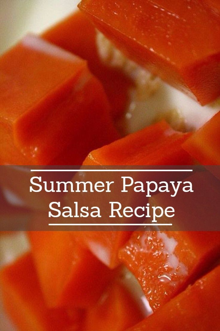 Papaya Salsa Recipe